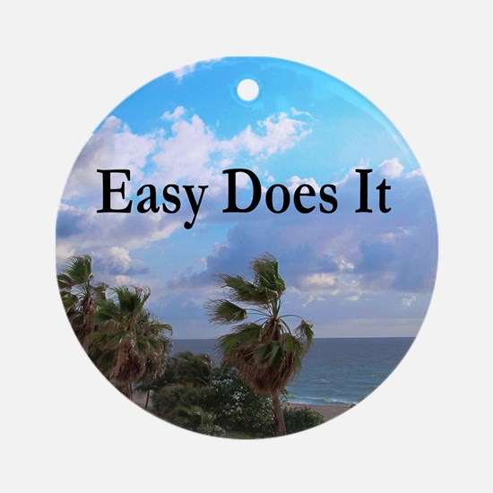 EASY DOES IT Ornament (Round)