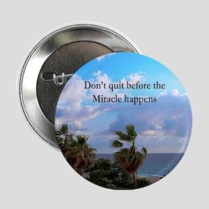 """MIRACLES HAPPEN 2.25"""" Button"""
