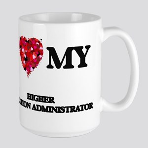 I love my Higher Education Administrator hear Mugs