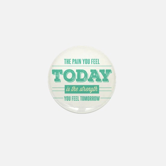 Pain Today Strength Tomorrow Mini Button