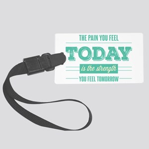 Pain Today Strength Tomorrow Luggage Tag