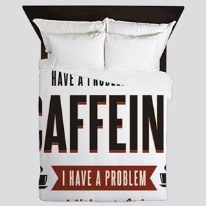 No Caffeine Problem Queen Duvet