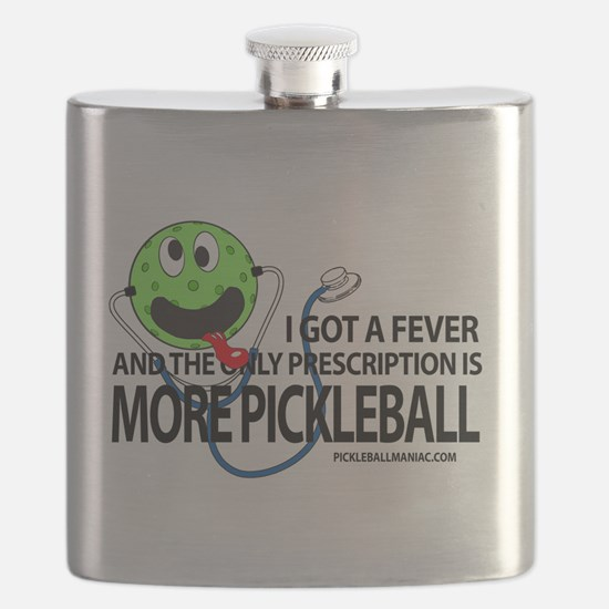 I got a Fever and the only prescription is M Flask