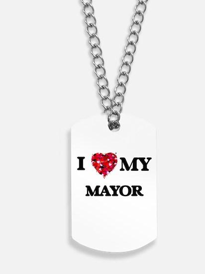 I love my Mayor hearts design Dog Tags