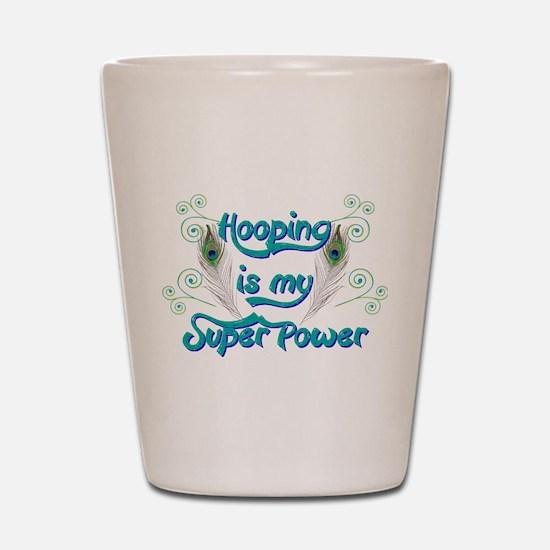 Hula Hooping is My Super Power Shot Glass