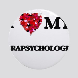 I love my Parapsychologist hearts Ornament (Round)
