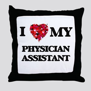 I love my Physician Assistant hearts Throw Pillow