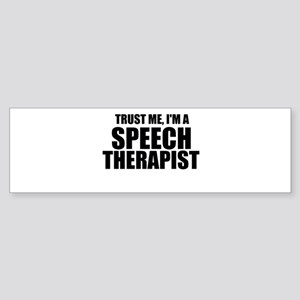 Trust Me, I'm A Speech Therapist Bumper Sticker