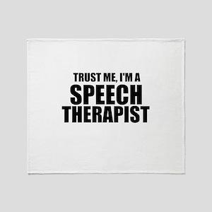 Trust Me, I'm A Speech Therapist Throw Blanket