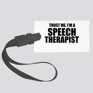 Trust Me, I'm A Speech Therapist Luggage Tag