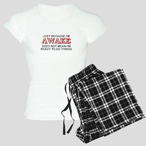 JUST BECAUSE I'M AWAKE DOES Women's Light Pajamas
