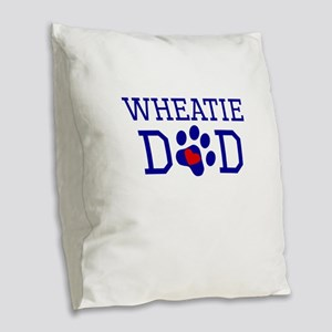 Wheatie Dad Burlap Throw Pillow