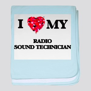 I love my Radio Sound Technician hear baby blanket