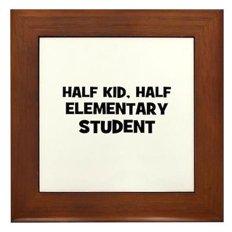 Half Kid, Half Elementary Stu Framed Tile
