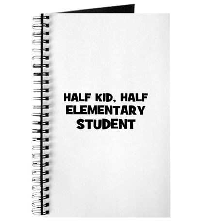 Half Kid, Half Elementary Stu Journal