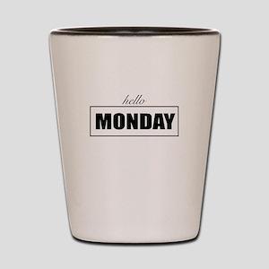 Hello Monday Shot Glass