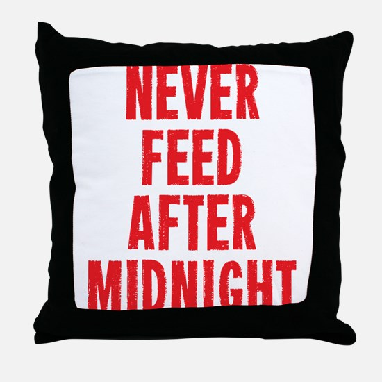 Never Feed After Midnight Throw Pillow