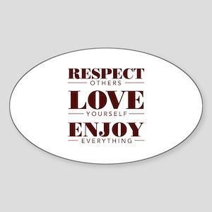 Respect , Love , Enjoy - Oval Sticker
