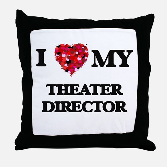 I love my Theater Director hearts des Throw Pillow