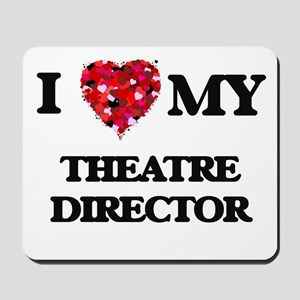I love my Theatre Director hearts design Mousepad