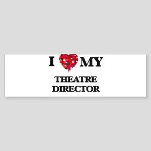 I love my Theatre Director hearts d Bumper Sticker