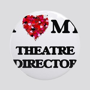 I love my Theatre Director hearts Ornament (Round)