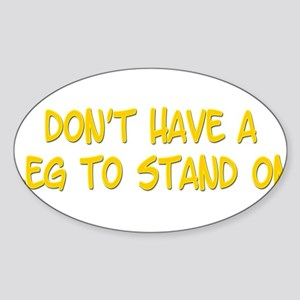 Leg to stand on Sticker (Oval)