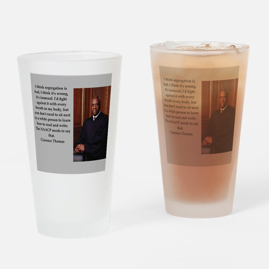 Clarence Thomas quote Drinking Glass