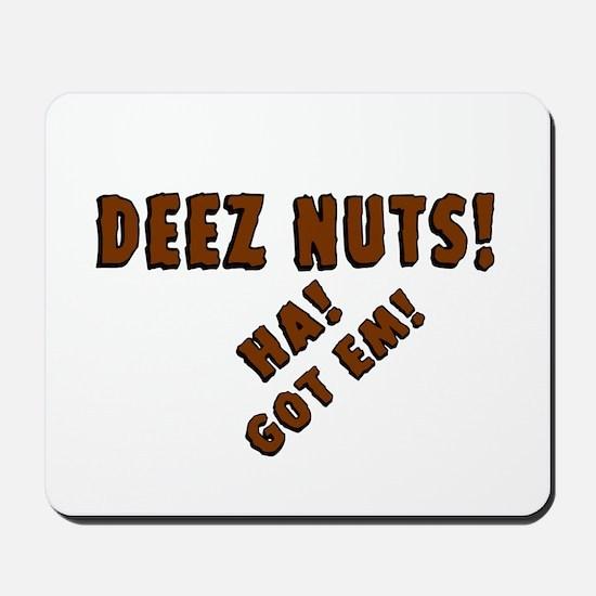 Deez Nuts! Mousepad