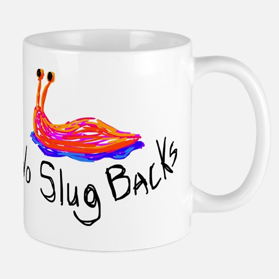 no Slug Backs  Mug