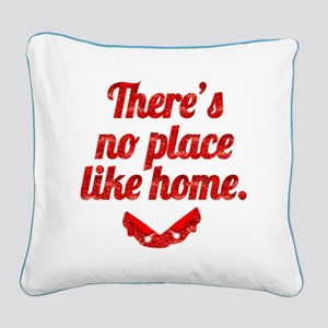 Theres No Place Like Home Square Canvas Pillow