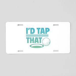 I'd Tap That Aluminum License Plate