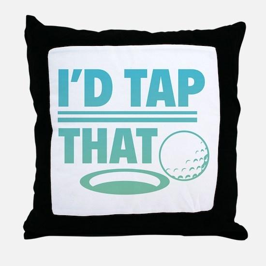 I'd Tap That Throw Pillow