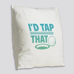 I'd Tap That Burlap Throw Pillow