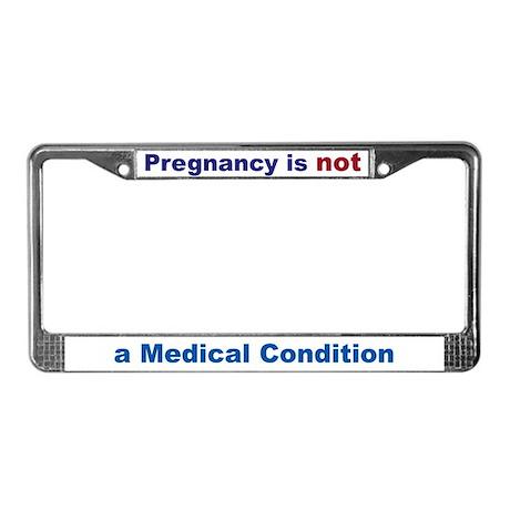 Pregnancy not medical License Plate Frame