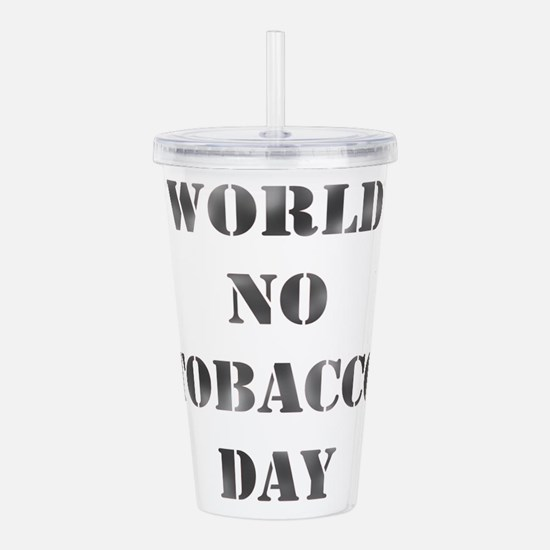 World no tobacco day Acrylic Double-wall Tumbler