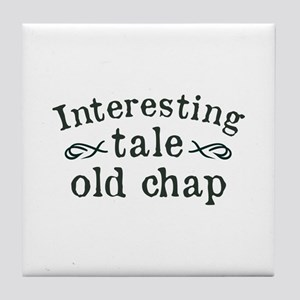 Interesting Tale Old Chap Tile Coaster