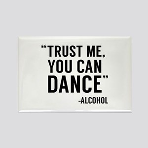 Trust Me, You Can Dance Rectangle Magnet