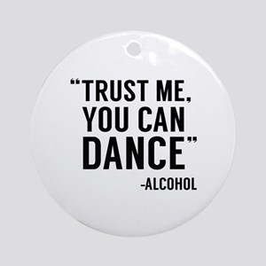 Trust Me, You Can Dance Ornament (Round)