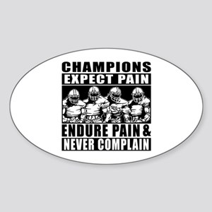 Football Champions Never Complain Sticker (Oval)