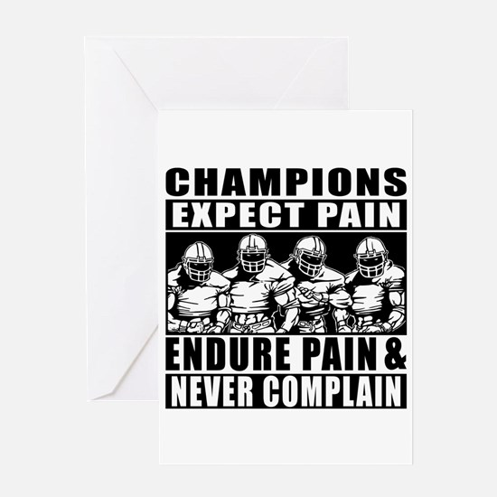 Football Champions Never Complain Greeting Card
