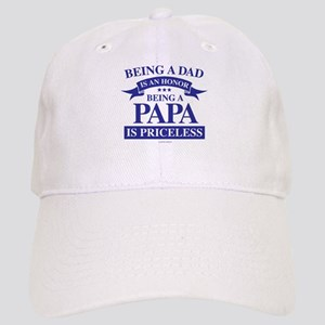 Being a Papa is Priceless Cap