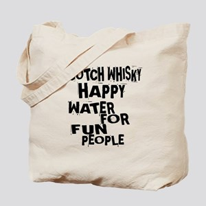 Scotch Whisky Happy Water For Fun People Tote Bag