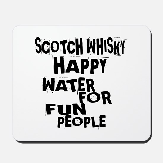 Scotch Whisky Happy Water For Fun People Mousepad