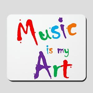 Music is my Art Mousepad