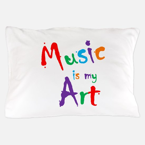 Music is my Art Pillow Case