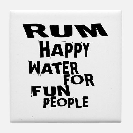Rum Happy Water For Fun People Tile Coaster