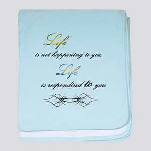Life is not happenning to you baby blanket
