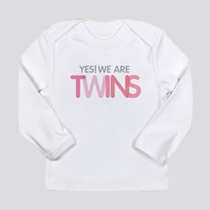 Yes We Are TWINS Long Sleeve T-Shirt