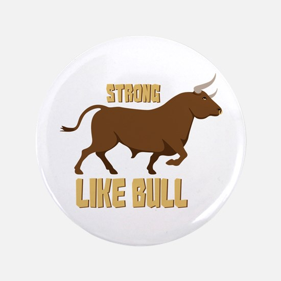 Strong Like Bull Button